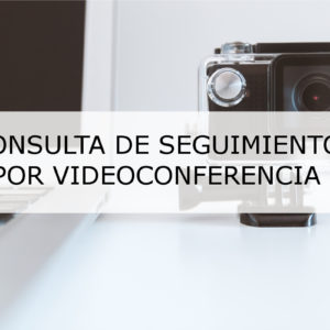 CONSULTA DE SEGUIMIENTO POR VIDEO